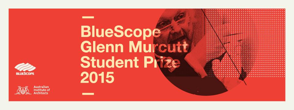 BlueScope Glenn Murcutt Student Prize – Entries Open 07 August 2014